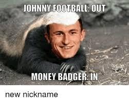 Johnny Football Meme - johnny football out money badger in new nickname football meme