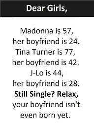 Single Girls Meme - dopl3r com memes dear girls madonna is 57 her boyfriend is 24