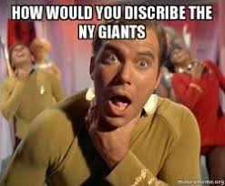 Ny Giant Memes - how would you discribe the ny giants captain kirk choking make a