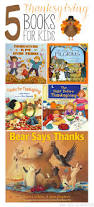 childrens books about thanksgiving 5 thanksgiving books for kids