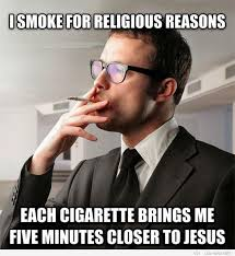 Smokers Meme - 14 best cigarettes images on pinterest advertising funny stuff