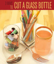 how to cut glass how to cut glass bottles at home 3 ways diy projects