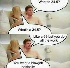 Whats A Meme - you want a blowjob basically joke meme funny pictures lol pics