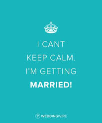getting married quotes wedding quotes i can t keep calm i m getting married 10 lol