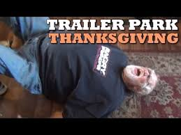 a trailer park thanksgiving