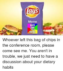 Lays Chips Meme - lays meme nice meme whoever left this bag of chips in the conference