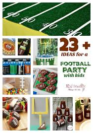 Easy Dinner Party Ideas For 12 Football Party With Kids Ideas Decorations Recipes Games U0026 More