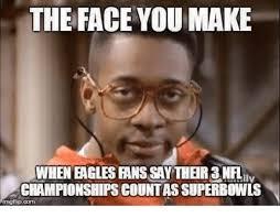 Philadelphia Eagle Memes - the face you make when eagles fans ily chionships countas