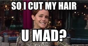 Meme U Mad - so i cut my hair u mad emma watson trollface meme generator