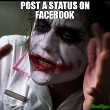 How To Post A Meme On Facebook - post a status on facebook meme joker everybody loses their