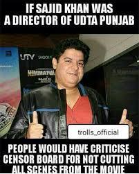 Director Meme - meme if sajid khan was the director of udta punjab