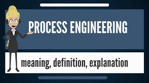 Business Process Engineer What Is Process Engineering What Does Process Engineering Mean