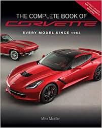 corvette all models the complete book of corvette revised updated every model