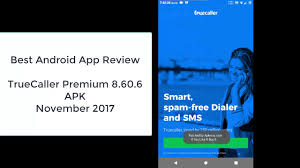 best android dialer apk review app of the week truecaller premium 8 60 6 apk november