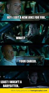 Fast And The Furious Meme - best of fast and furious memes funny pictures