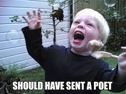 Meme Poem - kid meme should have sent a poem pincaption