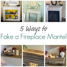 5 ways to fake a fireplace mantel infarrantly creative