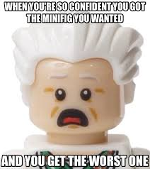 Lego Meme - when you re so confident you got the minifigure you wanted and you