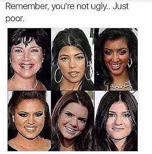 Plastic Surgery Meme - remember you re not ugly just poor best medicine pinterest
