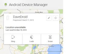 android device manager location unavailable how to remotely locate lock or erase your lost or stolen android