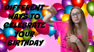 different ways to celebrate your birthday ikittykat
