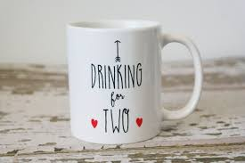 drinking for two mug pregnancy announcement new mom