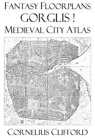 Fantasy Floor Plans Medieval City Atlas Fantasy Floorplans Dreamworlds