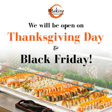 don t forget we are open on thanksgiving day makino sushi