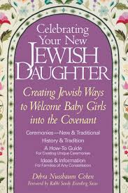 celebrating your new jewish daughter creating jewish ways to