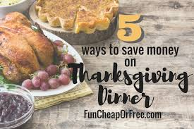 5 ways to save money on thanksgiving dinner cheap or free