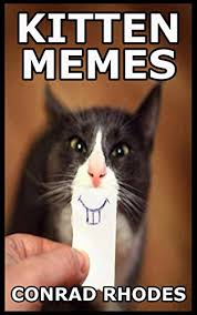 Funny Kitten Memes - kitten memes funny cat dog and small pet memes kindle edition by