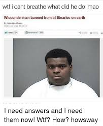 I Cant Breathe Meme - 25 best memes about wisconsin man banned from all libraries on