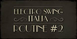 electro swing italia e s i electro swing italia routine 2 es151