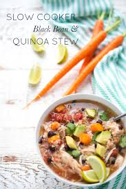 slow cooker chicken black bean and quinoa stew u2014 real food whole