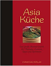 asia k che fr asia küche das große standardwerk 447 rezepte