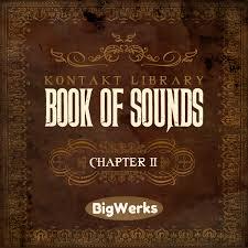 book of sounds ii kontakt library big werks