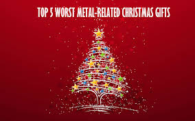 top 5 worst metal related christmas gifts decibel magazine