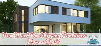 How Much Do House Plans Cost How Much Do Shipping Container Homes Cost Container Home Plans