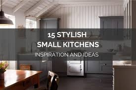 kitchen cabinet ideas small kitchens 15 stylish small kitchens ideas and inspiration kitchinsider