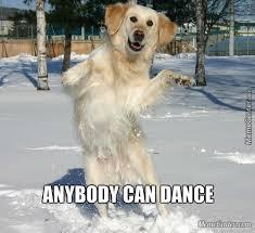 Dancing Dog Meme - dog dance by guest 56323 meme center