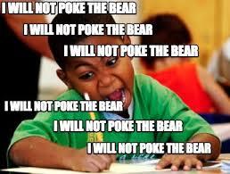 Best Meme Creator - meme creator i will not poke the bear i will not poke the bear i