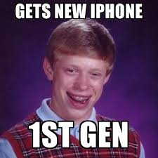 New Iphone Meme - gets new iphone 1st gen bad luck brian meme generator
