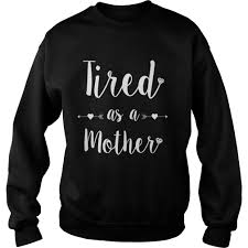 tired as a mother tee perfect mom mum