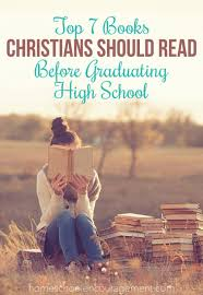 books for high school graduates 7 books christians should read before graduating high school