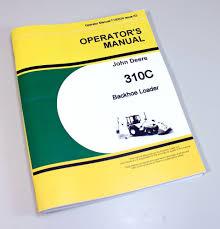 john deere 310c backhoe loader operators owners manual book