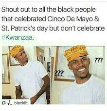 5 De Mayo Memes - shout out to all the black people that celebrated cinco de mayo st