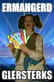 Er Mer Gerd Meme - ermergerd glowsticks funnies pinterest memes laughter and