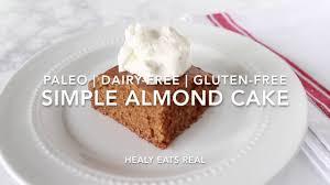 simple almond cake paleo gluten free dairy free youtube