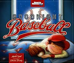 goodnight baseball michael dahl christina forshay
