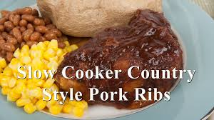 slow cooker country style pork ribs home cooking 101 youtube